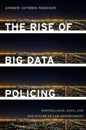 Cover for The Rise of Big Data Policing