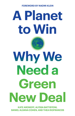 Cover for A Planet to Win: Why We Need a Green New Deal