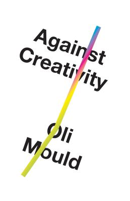 Cover for Against Creativity