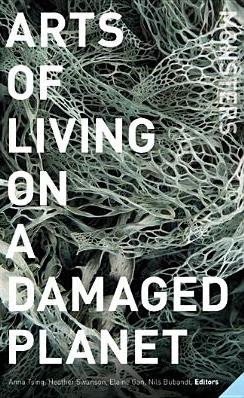 Cover for Arts of Living on a Damaged Planet